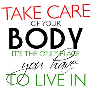 Take Care Of Your Body Quote